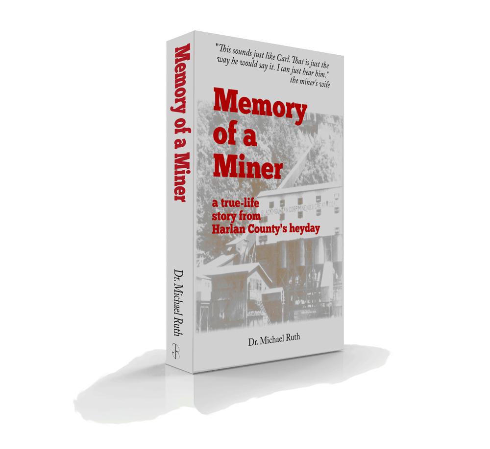 Memory of a Miner, Harlan Co history, Kenvir KY, mining