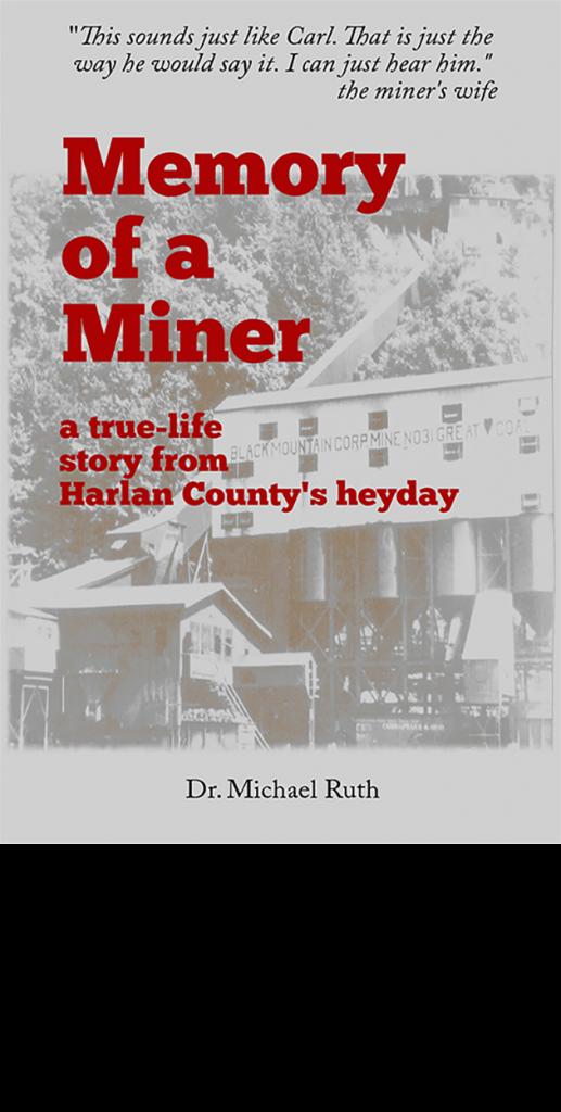 Kenvir Miners, Kenvir KY, Harlan County, Memory of a Miner, Black Mountain, Memory of a Miner, Harlan History
